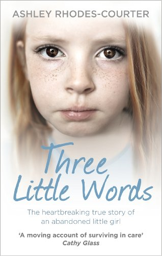 9780091958305: Three Little Words: The heartbreaking true story of an abandoned little girl
