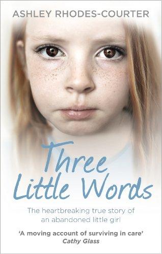 9780091958305: Three Little Words: The Heartbreaking True Story of an Abandoned Little Girl
