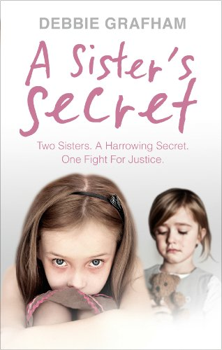 9780091958442: A Sister's Secret: Two Sisters. A Harrowing Secret. One Fight For Justice.