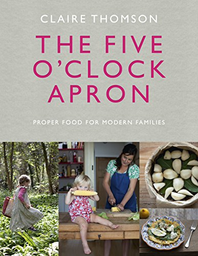 9780091958497: The Five O'Clock Apron: Proper Food for Modern Families
