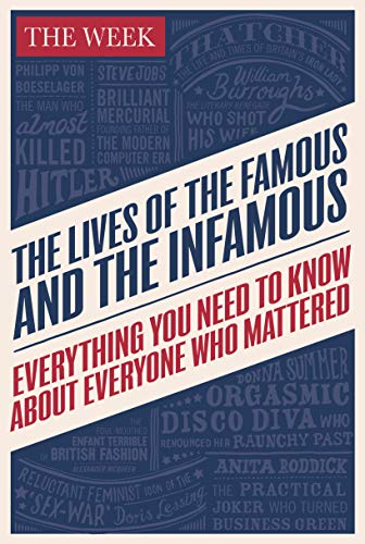9780091958664: The Lives of the Famous and the Infamous: Everything You Need to Know About Everyone Who Mattered