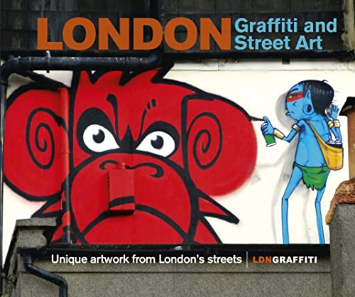 9780091958688: London Graffiti and Street Art: Unique Artwork from London's Streets