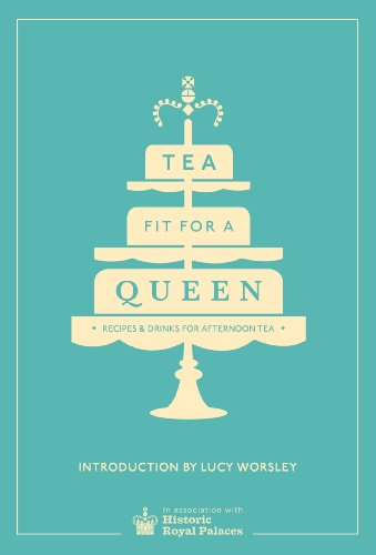 9780091958718: Tea Fit for a Queen: Recipes & Drinks for Afternoon Tea (Historic Royal Palaces)