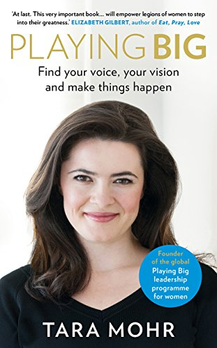 9780091958787: Playing Big: Find Your Voice, Your Vision and Make Things Happen