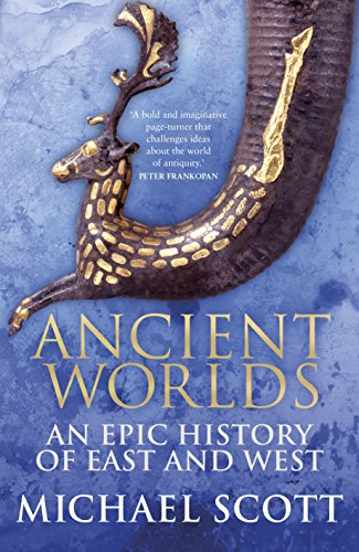 9780091958817: Ancient Worlds: An Epic History of East and West