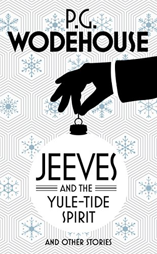 9780091959029: Jeeves and the Yule-Tide Spirit: And Other Stories