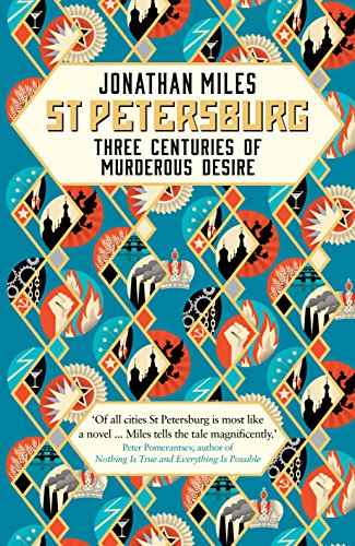 9780091959463: St Petersburg: Three Centuries of Murderous Desire