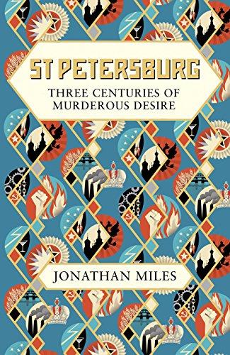 9780091959470: St Petersburg: Three Centuries of Murderous Desire
