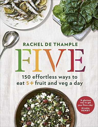9780091959661: Five: 150 effortless ways to eat 5+ fruit and veg a day