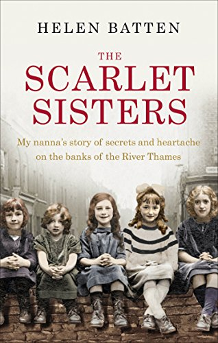 9780091959692: The Scarlet Sisters: My nanna's story of secrets and heartache on the banks of the River Thames