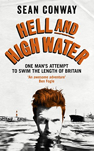 9780091959746: Hell and High Water: One Man's Attempt to Swim the Length of Britain