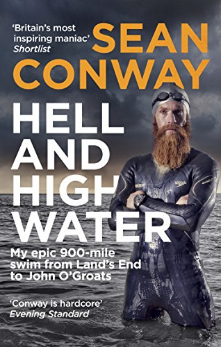 9780091959753: Hell and High Water: My Epic 900-Mile Swim from Land's End to John O'Groats