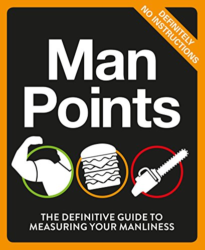 9780091959975: Man Points: The Definitive Guide to Measuring Your Manliness (Humour)