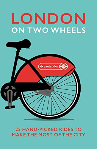 9780091960230: London on Two Wheels: 25 Handpicked Rides to Make the Most out of the City
