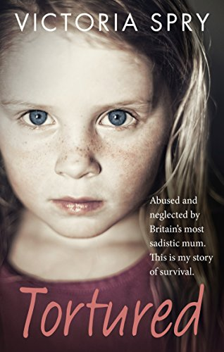 9780091960353: Tortured: Abused and neglected by Britain's most sadistic mum. This is my story of survival.