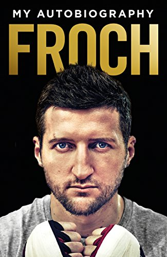 9780091960360: Froch: My Autobiography