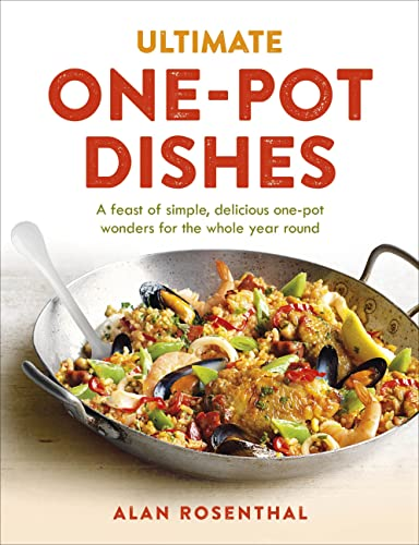 9780091960544: Ultimate One-Pot Dishes: A feast of simple, delicious one-pot wonders for the whole year round