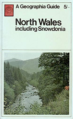 9780092053900: North Wales, Including Snowdonia (A Geographia guide)