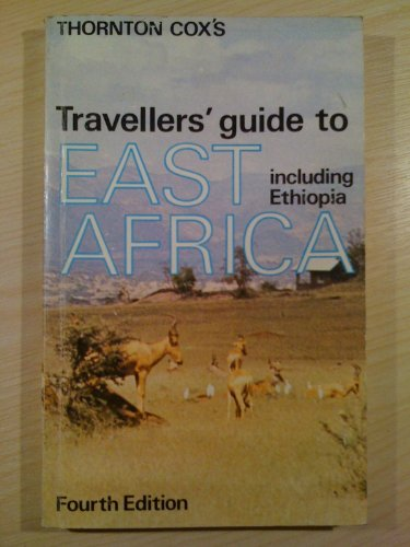 9780092081903: Travellers guide to East Africa: A concise guide to the wildlife and tourist facilities of Ethiopia, Kenya, Tanzania and Uganda