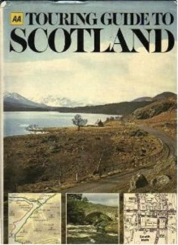 AA Touring Guide to Scotland: The Automobile Assocation