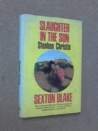 Slaughter in the sun: CHRISTIE, Stephen