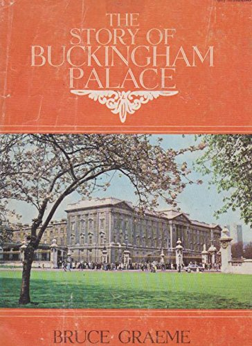 The Story of Buckingham Palace (0093004508) by Bruce Graeme