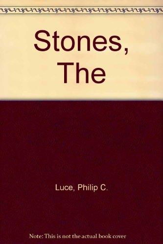 The Stones: Luce, Philip C.