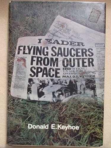 Flying Saucers from Outer Space: Keyhoe, Donald E.