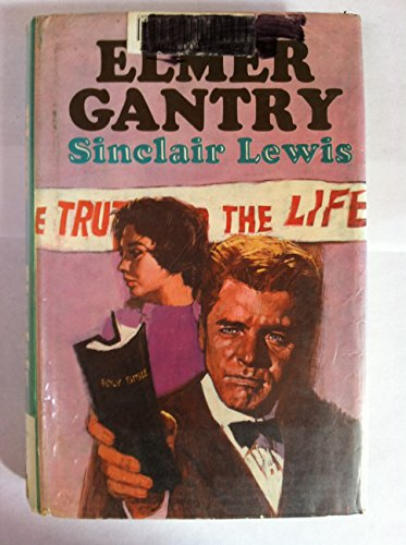 an analysis of the novel elmer gantry by sinclair lewis Hot on the heels of 1984, sinclair lewis's speculative satire it can't happen here is surging to the forefront of a suddenly very popular genre, prophetic dystopian lit it can't happen here will probably be the next novel to sell out on amazon right now, it's the number-two recommended read by booksellers capitalizing on the current craze.