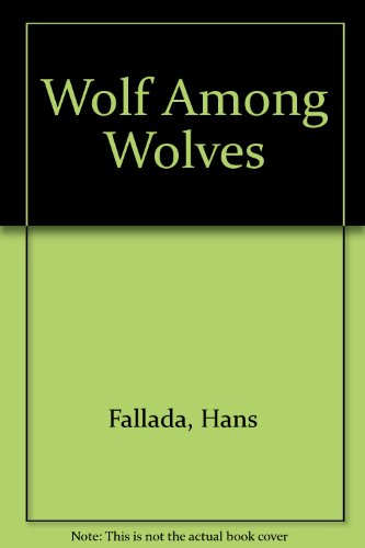 Wolf Among Wolves.: Fallada, Hans. (translator Owens, Philip.)