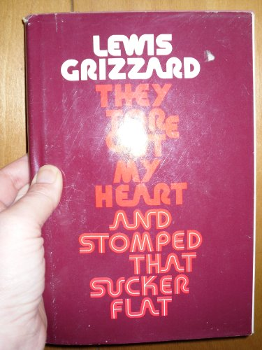 They Tore Out My Heart & Stomped: Grizzard, Lewis