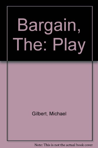 9780094505704: Bargain, The: Play