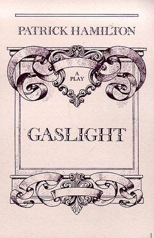 9780094508309: Gaslight: A Victorian Thriller in Three Acts (Drama)