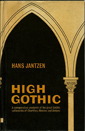 9780094510203: High Gothic: Classic Cathedrals of Chartres, Reims and Amiens