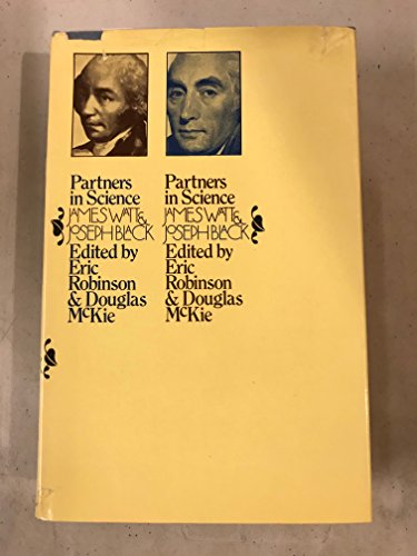 Partners in science;: Letters of James Watt and Joseph Black: Robinson, Eric