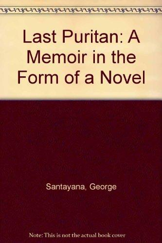 9780094518001: Last Puritan: A Memoir in the Form of a Novel