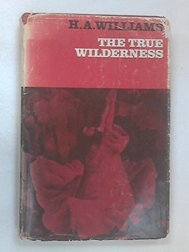 9780094523104: The true wilderness: a selection of addresses