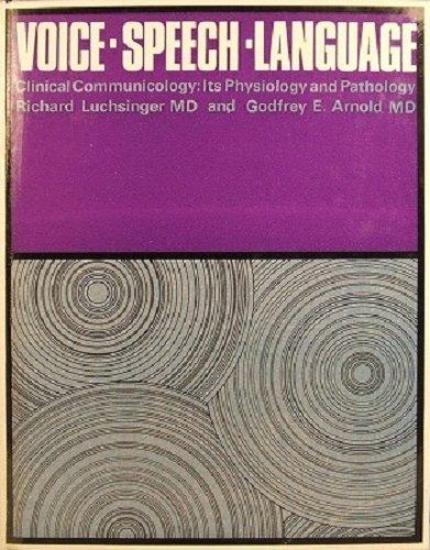 9780094550100: Voice - Speech - Language Clinical Communicology: Its Psysiology and Pathology