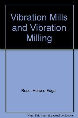 Vibration Mills and Vibration Milling