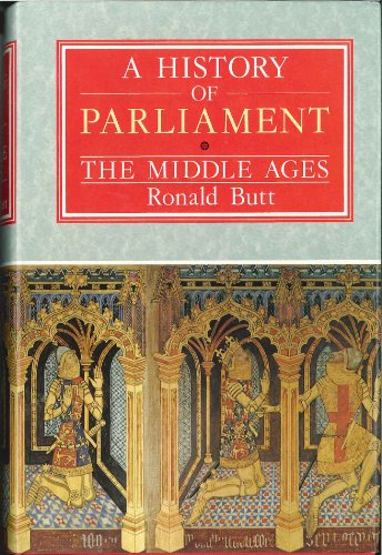 9780094562202: A History of Parliament: The Middle Ages