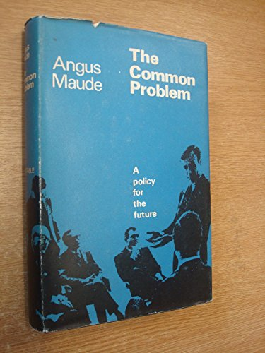 9780094565203: The Common Problem: A Policy for the Future