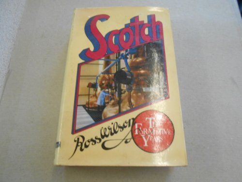 9780094569706: Scotch: the formative years