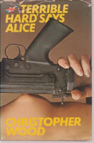 Terrible Hard', Says Alice: Wood, Christopher