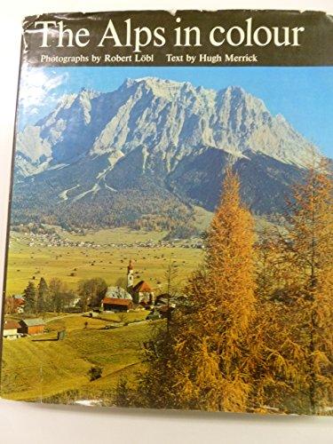 The Alps In Colour: Merrick, Hugh
