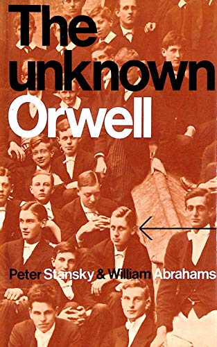 9780094577305: The unknown Orwell