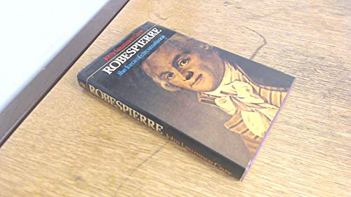 ROBESPIERRE: THE FORCE OF CIRCUMSTANCE.: Carr, John Laurence.