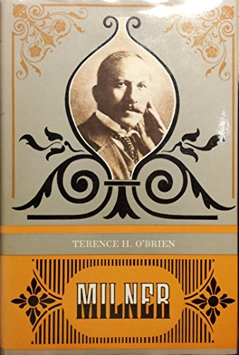 Milner: Vicount Milner of St. James's and Cape Town 1854-1925: O'Brien Terence