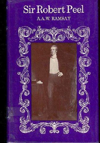 Sir Robert Peel: Ramsay, A.A.W.