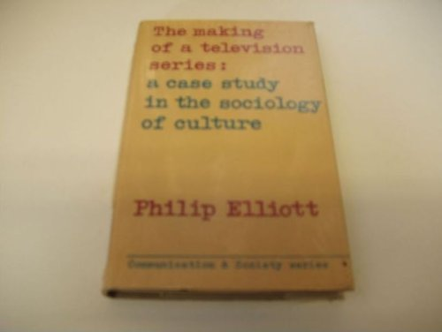 9780094584006: The making of a television series;: A case study in the sociology of culture (Communication and society)