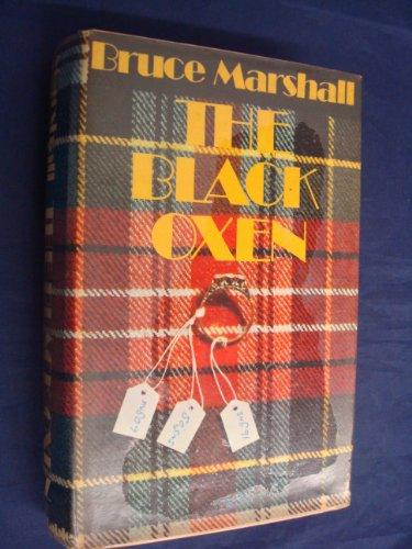 The black oxen: A novel: Marshall, Bruce